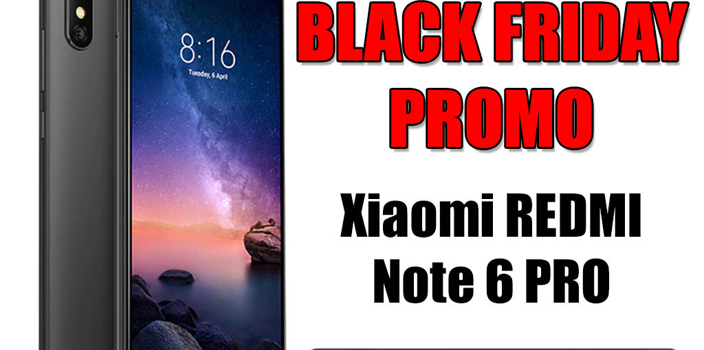 Black Friday : Xiaomi Redmi Note 6 Pro à 156 € !!!