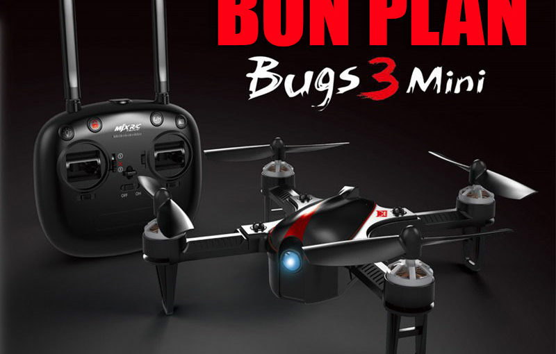 Bon plan : Drone brushless mini BUGS 3 à 48€