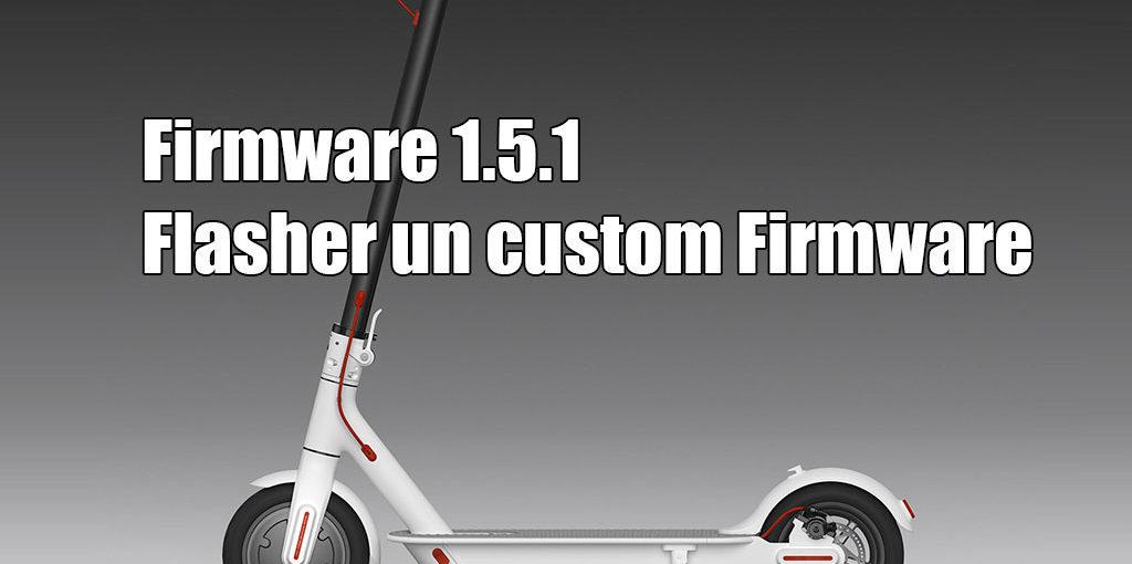 Flasher la Xiaomi M365 en 1.5.1 avec un custom Firmware
